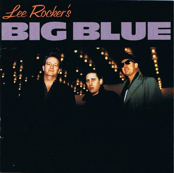 Lee Rocker's Big Blue